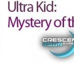 Ultra Kid: Mystery of the Mutants [Pre-release]