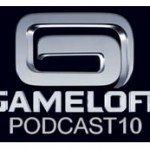 Gameloft Podcast №10