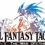 Final Fantasy Tactics: The War of the Lions уже совсем скоро! [Coming Soon]