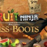 Fruit Ninja: Puss in Boots [Скоро]