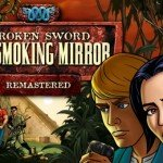 Broken Sword — The Smoking Mirror: Remastered временно бесплатна!