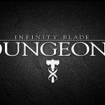 Выпуск «Infinity Blade: Dungeons» перенесен на 2013 год